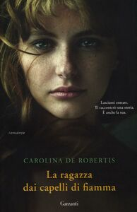 Libro La ragazza dai capelli di fiamma Carolina De Robertis