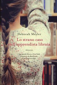 Libro Lo strano caso dell'apprendista libraria Deborah Meyler