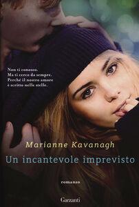 Foto Cover di Un incantevole imprevisto, Libro di Marianne Kavanagh, edito da Garzanti Libri