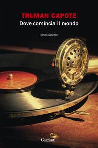 Dove comincia il mondo - Truman Capote - copertina