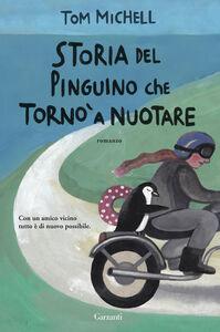 Libro Storia del pinguino che tornò a nuotare Tom Michell