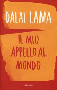 Libro Il mio appello al mondo Gyatso Tenzin (Dalai Lama) , Franz Alt