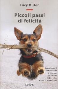 Foto Cover di Piccoli passi di felicità, Libro di Lucy Dillon, edito da Garzanti Libri