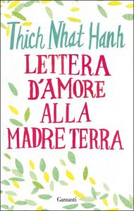 Libro Lettera d'amore alla madre Terra Thich Nhat Hanh