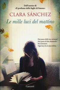 Foto Cover di Le mille luci del mattino, Libro di Clara Sánchez, edito da Garzanti Libri