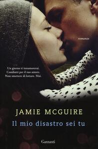 Libro Il mio disastro sei tu Jamie McGuire