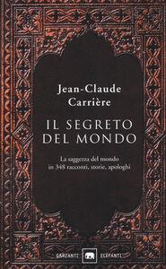Foto Cover di Il segreto del mondo, Libro di Jean-Claude Carrière, edito da Garzanti Libri