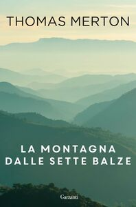 Libro La montagna dalle sette balze Thomas Merton