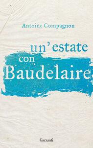 Libro Un' estate con Baudelaire Antoine Compagnon