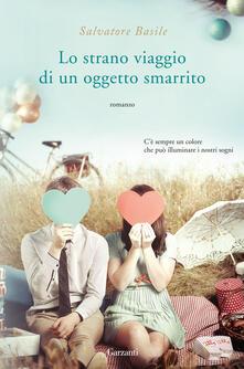 Lo strano viaggio di un oggetto smarrito - Salvatore Basile - copertina