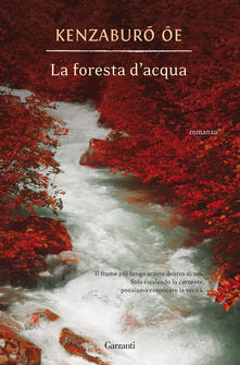 Risultati immagini per La foresta d'acqua Autore: Kenzaburo Oe