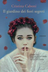Libro Il giardino dei fiori segreti Cristina Caboni