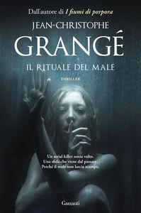 Risultati immagini per IL RITUALE DEL MALE di Jean-Christophe Grangé