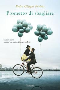 Foto Cover di Prometto di sbagliare, Libro di Pedro Chagas Freitas, edito da Garzanti Libri