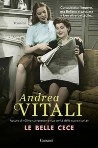 Foto Cover di Le belle Cece, Libro di Andrea Vitali, edito da Garzanti Libri
