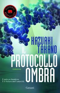 Foto Cover di Il protocollo ombra, Libro di Kazuaki Takano, edito da Garzanti Libri