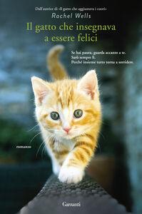 Libro Il gatto che insegnava a essere felici Rachel Wells