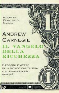 Libro Il vangelo della ricchezza Andrew Carnegie