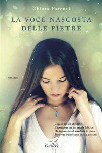 Libro La voce nascosta delle pietre Chiara Parenti