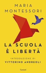 Libro La scuola è libertà Maria Montessori