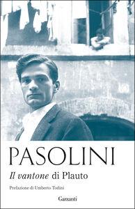 Libro Il vantone di Plauto Pier Paolo Pasolini