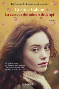 Foto Cover di La custode del miele e delle api, Libro di Cristina Caboni, edito da Garzanti Libri