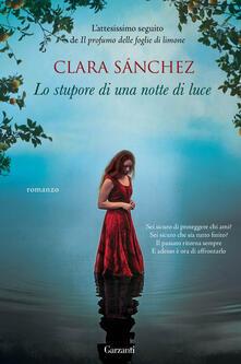 Lo stupore di una notte di luce - Clara Sánchez - copertina
