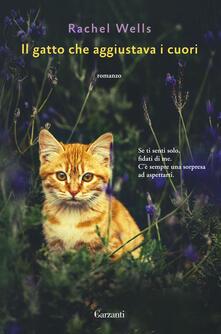 Il gatto che aggiustava i cuori - Rachel Wells - copertina