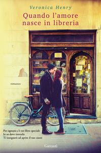 Libro Quando l'amore nasce in libreria Veronica Henry
