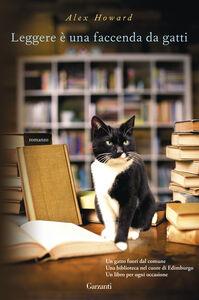 Libro Leggere è una faccenda da gatti Alex Howard