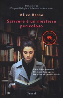 Scrivere è un mestiere pericoloso - Alice Basso - copertina