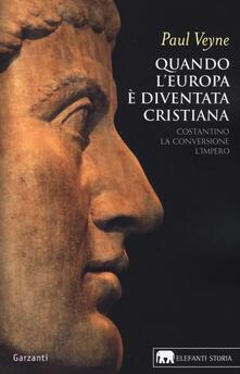 Antondemarirreguera.es Quando l'Europa è diventata cristiana. Costantino, la conversione, l'impero Image