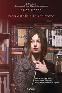 Libro Non ditelo allo scrittore Alice Basso