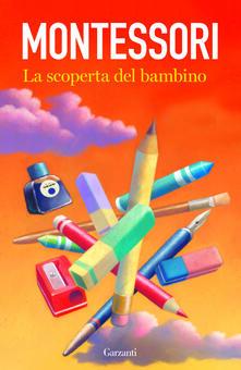 La scoperta del bambino - Maria Montessori - copertina