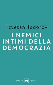 I nemici intimi della democrazia - Tzvetan Todorov - copertina