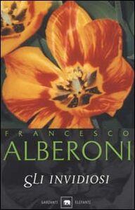 Libro Gli invidiosi Francesco Alberoni