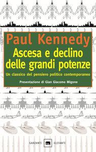 Libro Ascesa e declino delle grandi potenze Paul Kennedy
