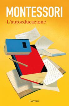 L' autoeducazione nelle scuole elementari - Maria Montessori - copertina