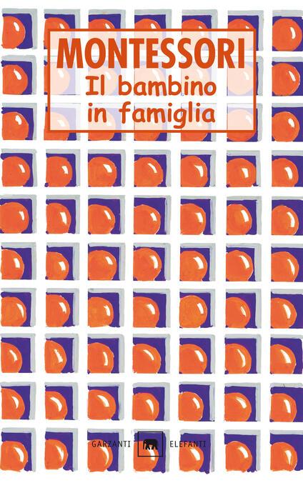 Il bambino in famiglia - Maria Montessori - copertina