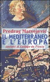 Il Mediterraneo e l'Europa. Lezioni al Collège de France