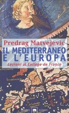 Listadelpopolo.it Il Mediterraneo e l'Europa. Lezioni al Collège de France Image