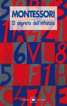 Il segreto dell'infanzia - Maria Montessori - copertina