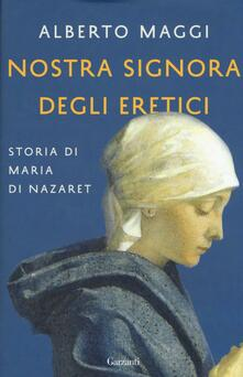 Voluntariadobaleares2014.es Nostra Signora degli eretici. Storia di Maria di Nazaret Image