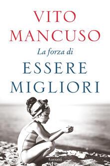 La forza di essere migliori - Vito Mancuso - copertina