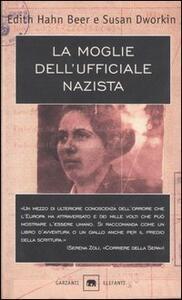 La moglie dell'ufficiale nazista - Edith Hahn Beer,Susan Dworkin - copertina