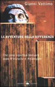 Le avventure della differenza. Che cosa significa pensare dopo Nietzsche e Heidegger