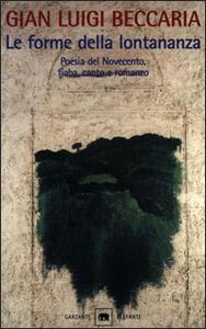 Le forme della lontananza. La variazione e l'identico nella letteratura colta e popolare. Poesia del Novecento, fiaba, canto e romanzo.
