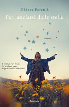 Per lanciarsi dalle stelle - Chiara Parenti - copertina