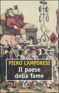 Libro Il paese della fame Piero Camporesi