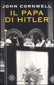 Il Papa di Hitler. La storia segreta di Pio XII